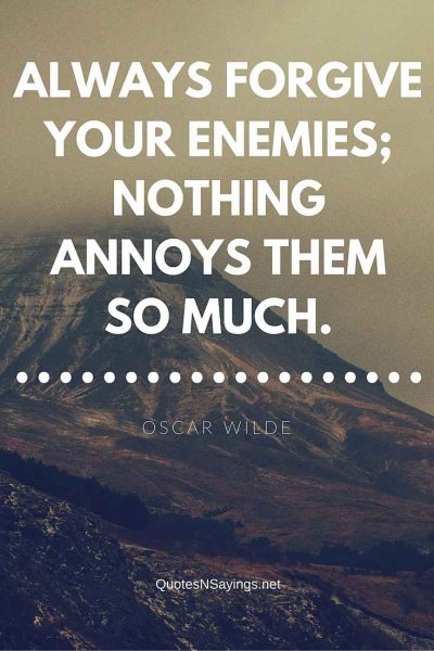 Oscar Wilde Quote – Always forgive your enemies …