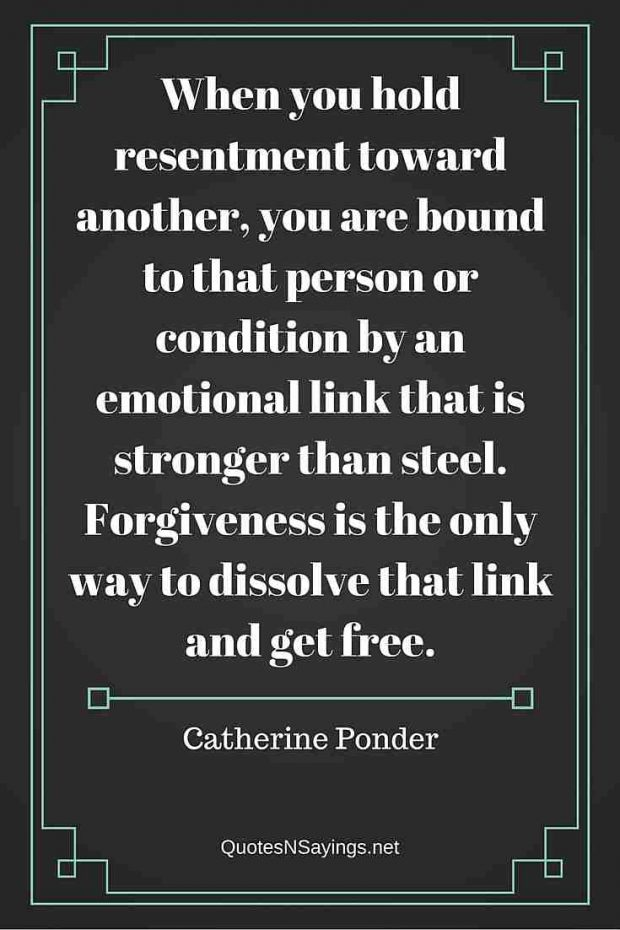 Catherine Ponder Quote – When you hold resentment …
