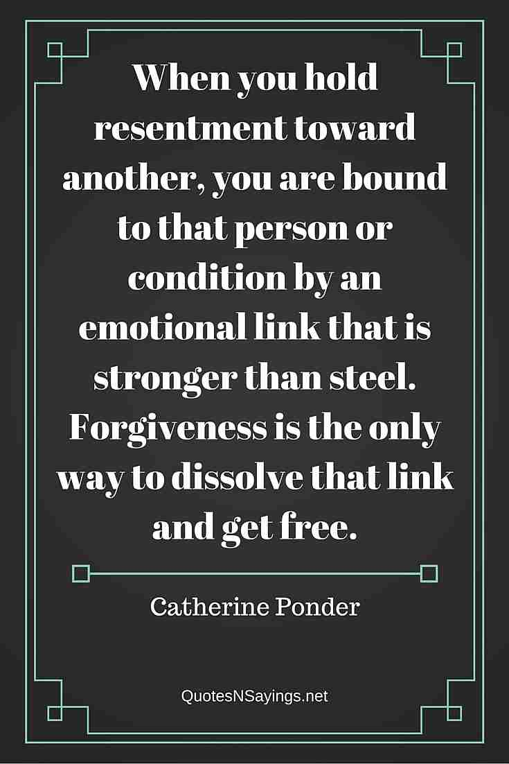 Catherine Ponder Quote -When you hold resentment