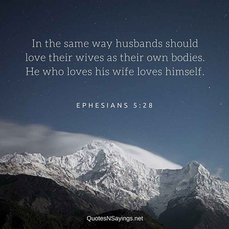 Bible verses about family : He who loves his wife loves himself - Ephesians 5:28
