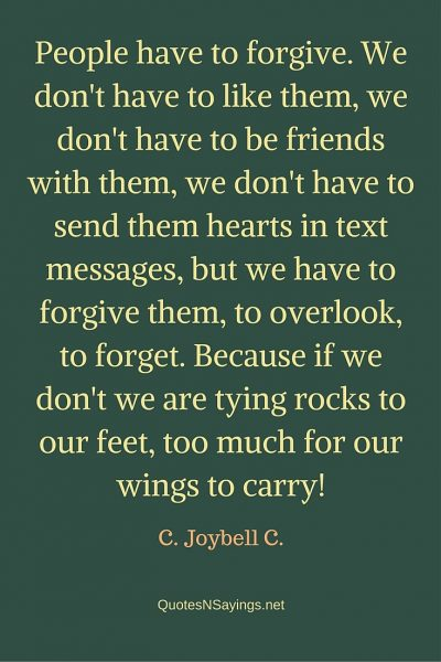 C. Joybell C. Quote – People have to forgive …