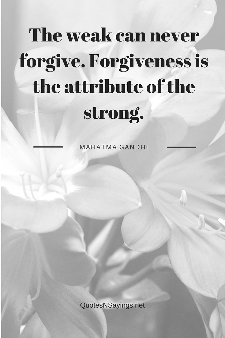 The weak can never forgive - Mahatma Gandhi quote