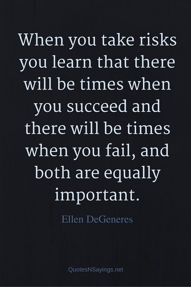 Ellen DeGeneres Quote – When you take risks …