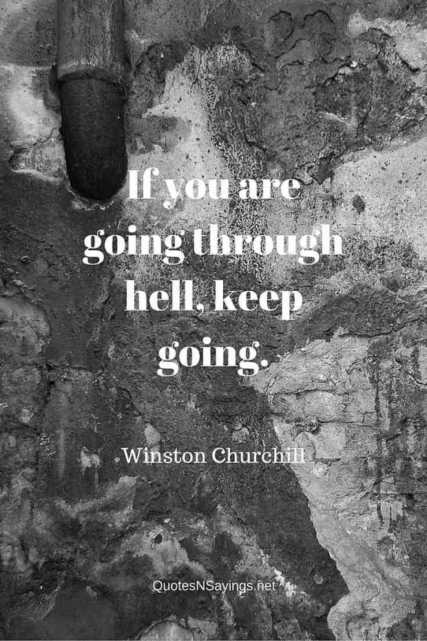 Winston Churchill Quote – If you are going through …