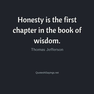 Thomas Jefferson Quote – Honesty is the first chapter …