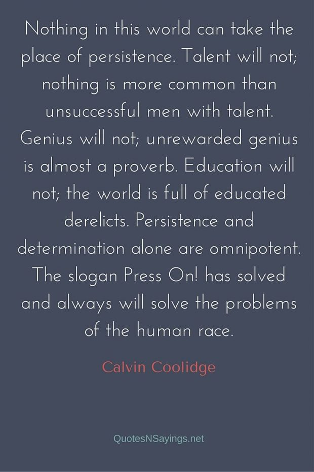 Calvin Coolidge Quote – Nothing in this world can take the place …