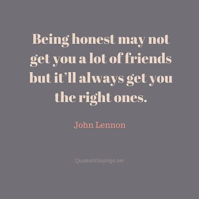 John Lennon Quote – Being honest may not get you a lot of friends …