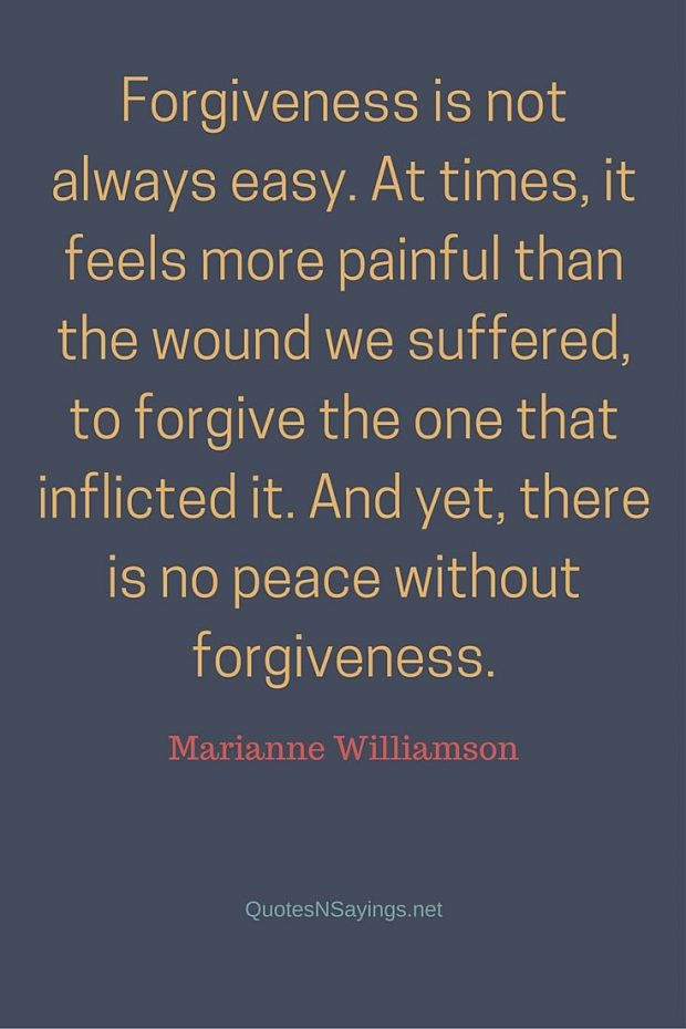 Marianne Williamson Quote – Forgiveness is not always easy …
