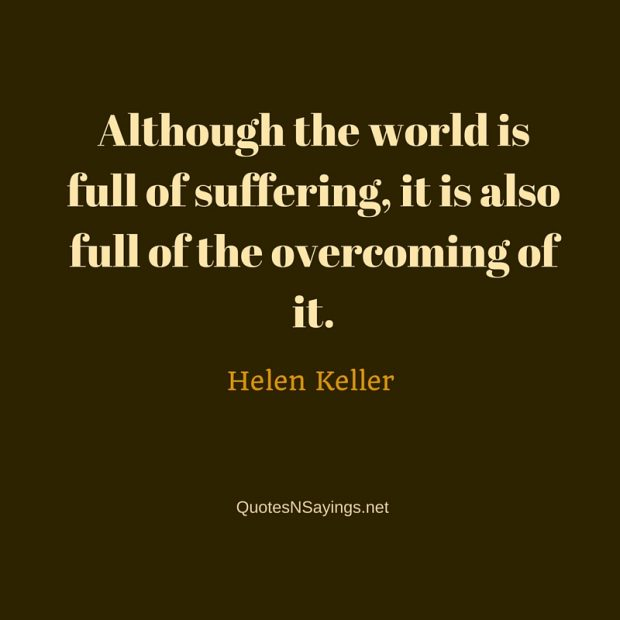 Helen Keller Quote – Although the world is full of suffering…