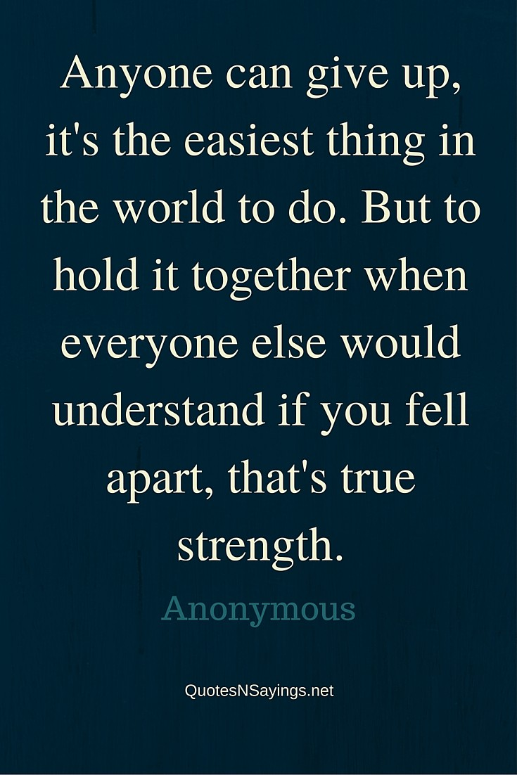 Anonymous Quote Anonymous Quote  Anyone Can Give Up It's