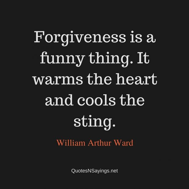 William Arthur Ward Quote – Forgiveness is a funny thing …