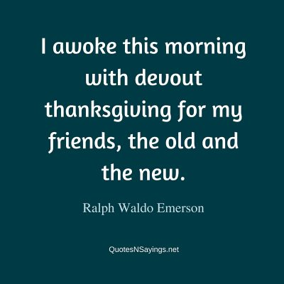 Ralph Waldo Emerson Quote – I awoke this morning with …