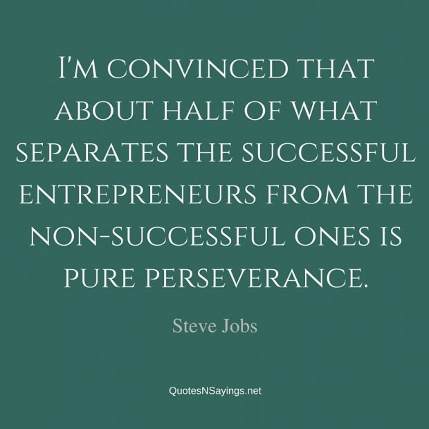 Steve Jobs Quote – I'm convinced that about half …