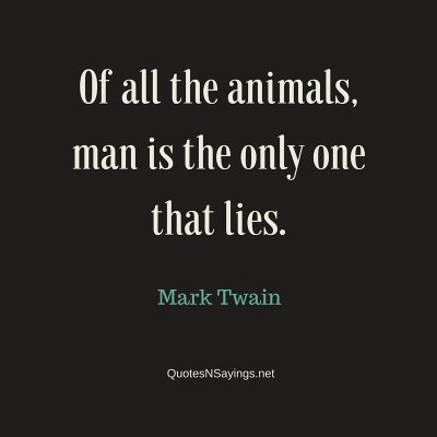 Mark Twain Quote – Of all the animals …