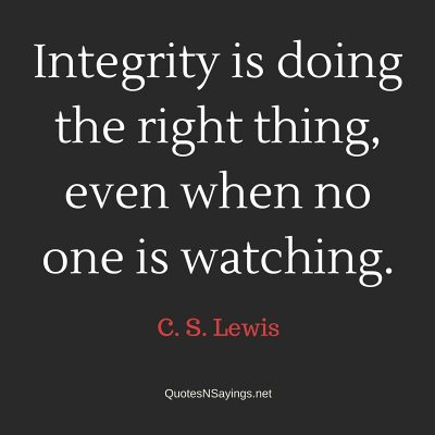 C. S. Lewis Quote – Integrity is doing the right thing …