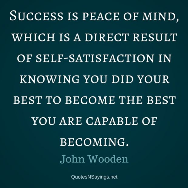John Wooden Quote – Success is peace of mind …