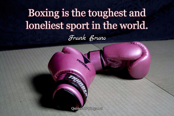 Quote by Frank Bruno about boxing