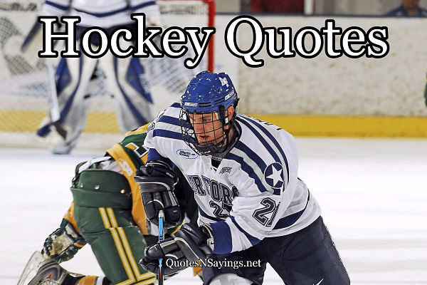 Famous and not-so-famous ice hockey quotes