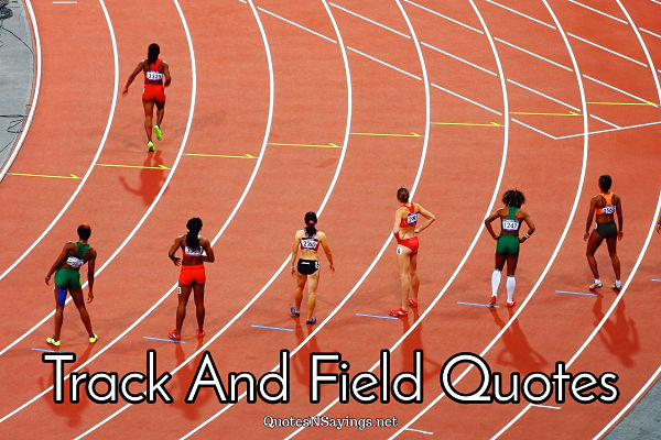 A collection of track and field quotes, some inspirational, some motivational, some funny