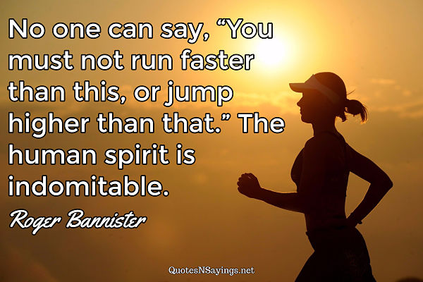 Roger Bannister track and field quote about being indomitable