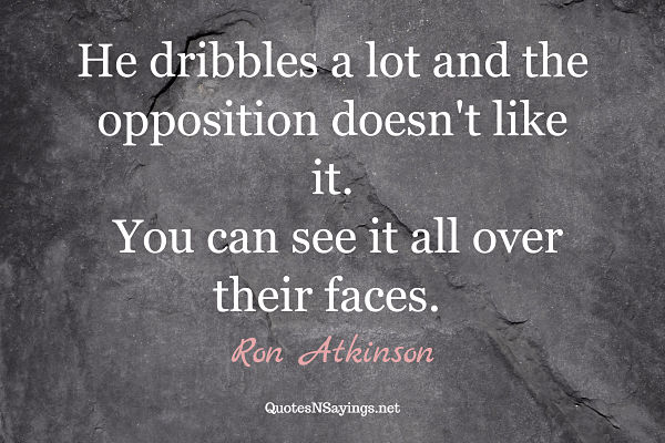 Ron Atkinson funny soccer quote