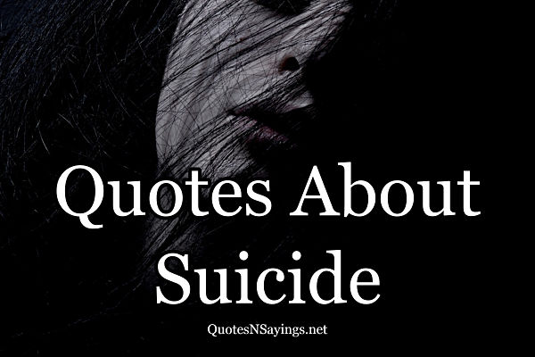 Suicide Quotes: Quotes About Suicide And Depression
