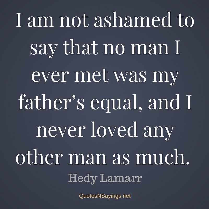 Hedy Lamarr father and daughter relationship quote