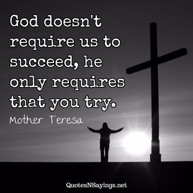 Mother Teresa Quote God Doesn T Require Us To Succeed