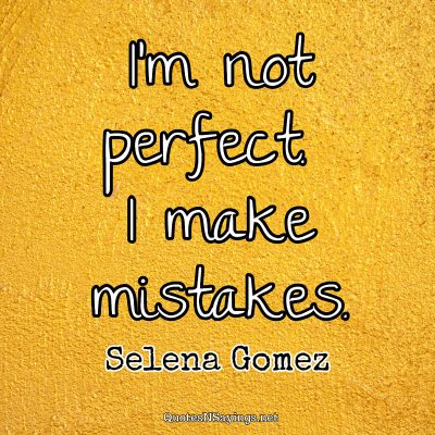 Selena Gomez – I'm not perfect …
