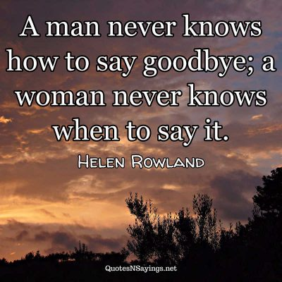 Helen Rowland – A man never knows …